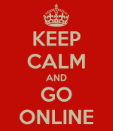 keep-calm-and-go-online